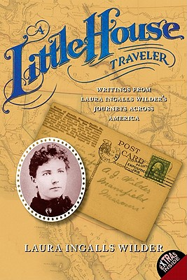 A Little House Traveler By Wilder, Laura Ingalls