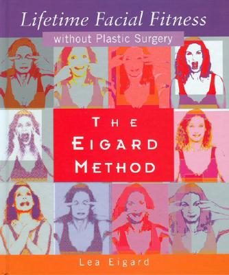 Eigard Method Of Lifetime Facial Fitness By Eigard, Lea